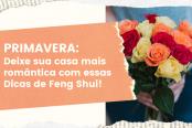 primavera-estacao-do-amor-e-da-paixao-deixe-sua-casa-mais-romantica-com-dicas-de-feng-shui-1200x628-1-174x116.png