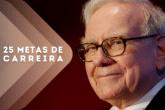 25 metas de carreira - Warren Buffett