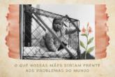 O que nossas mães diriam frente aos problemas do mundo