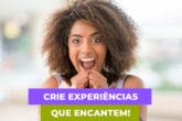 Como Criar Experiências que Encantem Seus Clientes?