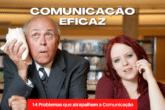 14 Problemas que impedem a Comunicação eficaz!