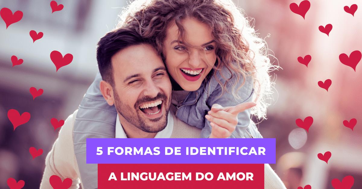 5 Formas de Identificar a Linguagem do Amor