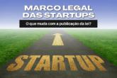 Marco Legal das Startups – o que muda com a publicação da lei