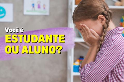 Você é estudante ou aluno? O que o sistema cultiva em cada um de nós.