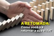 a-retomada-como-voce-ira-retomar-a-sua-vida-1200x628-1-174x116.png