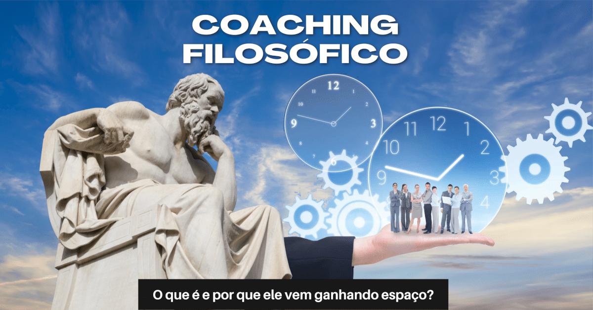 Coaching Filosófico: O que é e por que ele vem ganhando espaço?
