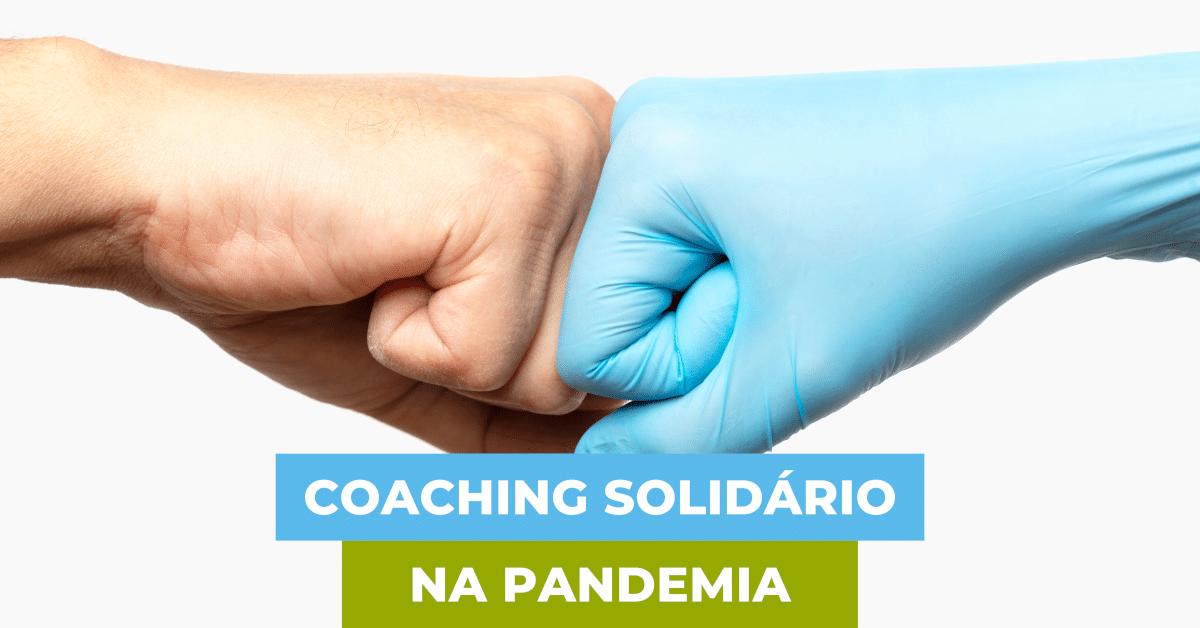 Coaching Solidário na Pandemia