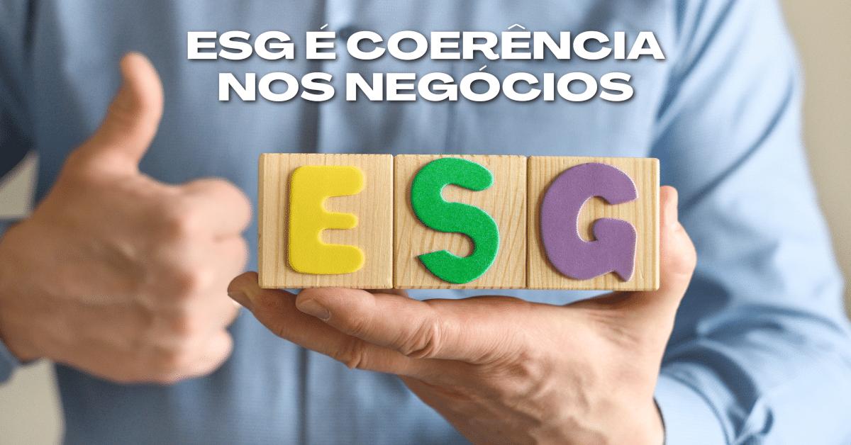 ESG é coerência nos negócios