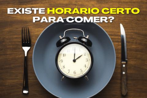 Horário das Refeições: Existe Horário Certo para Comer?