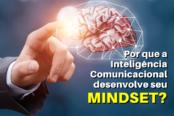 por-que-a-inteligencia-comunicacional-desenvolve-seu-mindset-1200x628-1-174x116.png