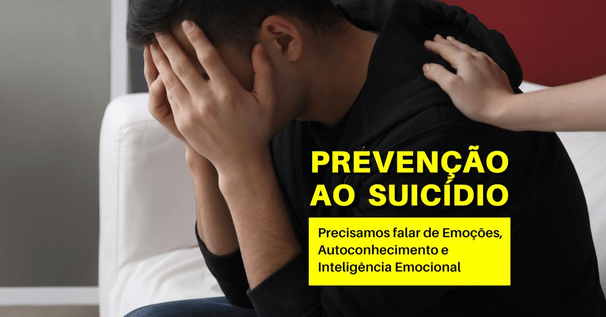 Prevenção ao Suicídio: Emoções, Autoconhecimento e Inteligência Emocional
