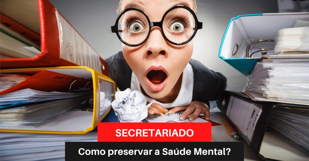 Secretariado: Como manter relações sustentáveis e preservar a saúde mental?