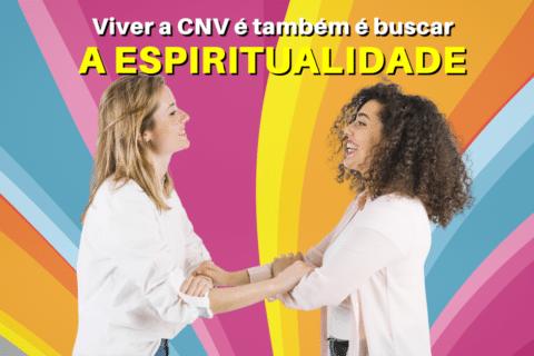 Viver a CNV é também buscar a Espiritualidade