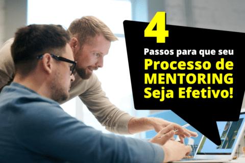 4 Passos Importantes para que seu Processo de Mentoring Seja Efetivo!