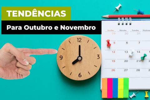 Tendências para os meses de Outubro e Novembro